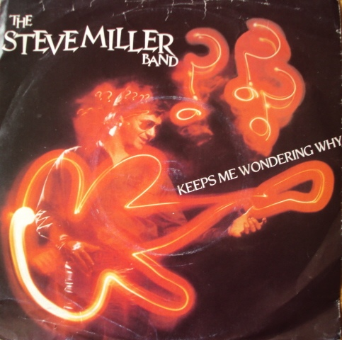 Steve Miller Band, The - Keeps Me Wondering Why