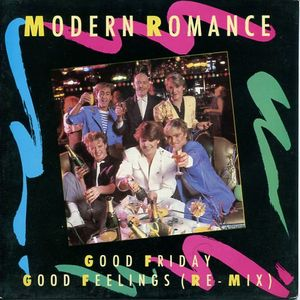 Modern Romance - Good Friday