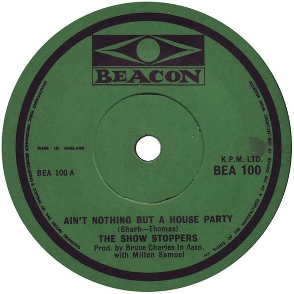 SHOW STOPPERS, THE - Ain't Nothing But A House Party - 45T x 1