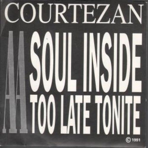 Courtezan - Soul Inside / Too Late Tonite