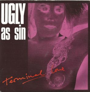 Ugly As Sin - Terminal Love
