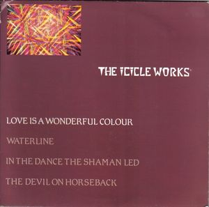 Icicle Works, The - Love Is A Wonderful Colour