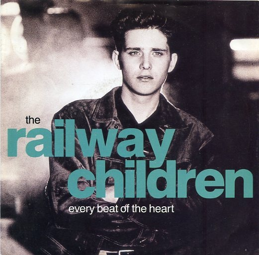 Railway Children, The - Every Beat Of The Heart