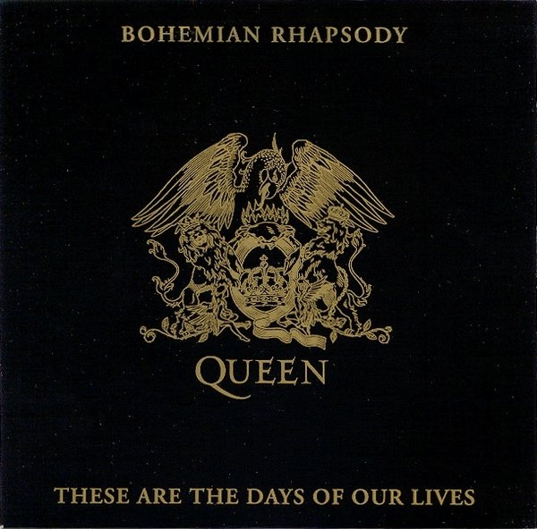 Queen - Bohemian Rhapsody /These Are The Days Of Our Lives