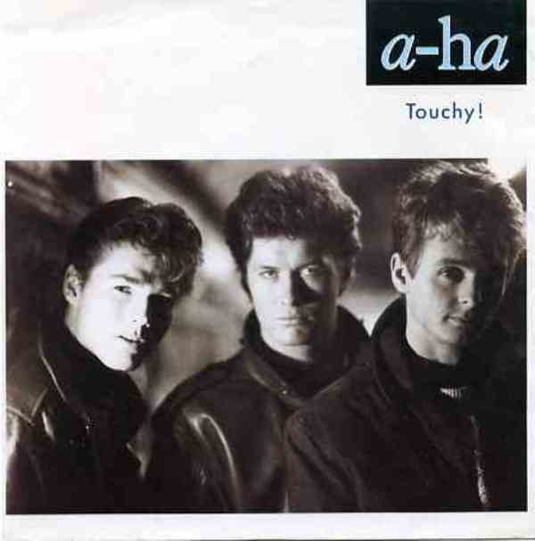 a-ha - Touchy!