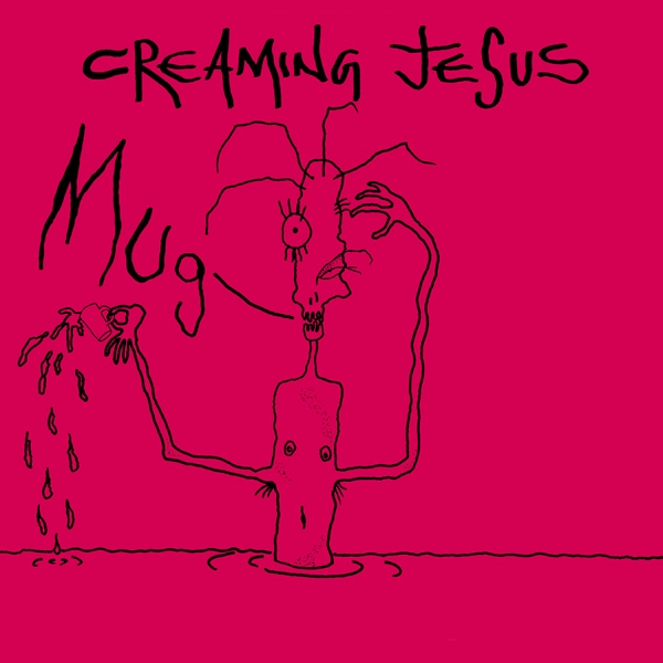 Creaming Jesus - Mug