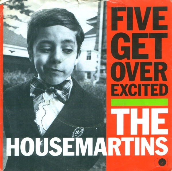 Housemartins, The - Five Get Over Excited