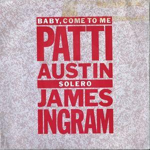 Patti Austin, James Ingram - Baby, Come To Me / Solero