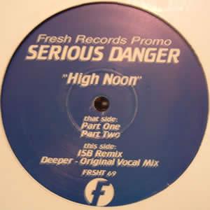 SERIOUS DANGER - HIGH NOON / DEEPER