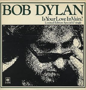Bob Dylan - Is Your Love In Vain? / We Better Talk This Over