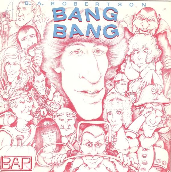 B. A. Robertson - Bang Bang
