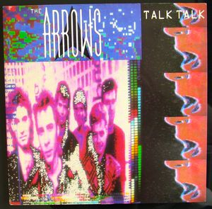 The Arrows - Talk Talk