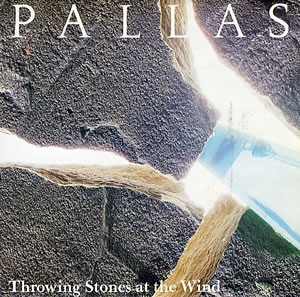 Pallas - Throwing Stones At The Wind