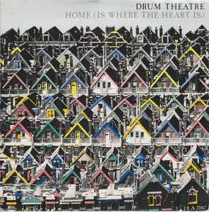 Drum Theatre - Home (Is Where The Heart Is)