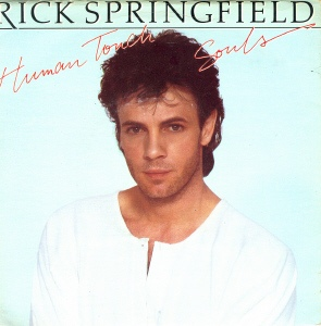 Rick Springfield - Human Touch / Souls