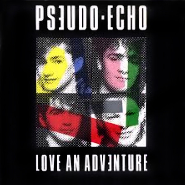 Pseudo-Echo - Love An Adventure