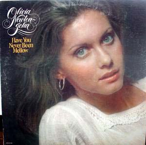 Olivia Newton-John - Have You Never Been Mellow LP