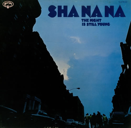 Sha Na Na - The Night Is Still Young