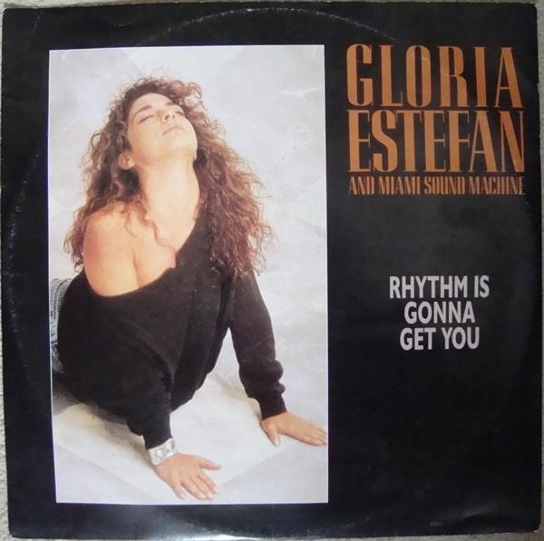 Gloria Estefan And Miami Sound Machine - Rhythm Is Gonna Get You