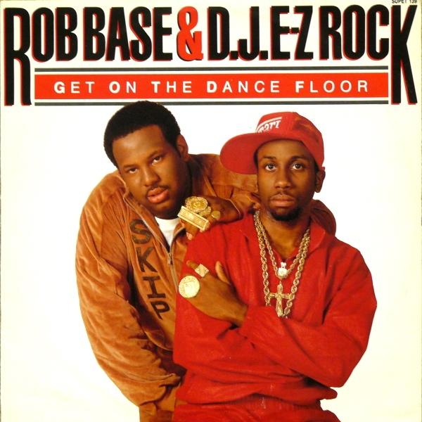 ROB BASE & D.J. E-Z ROCK - Get On The Dance Floor - 12 inch x 1