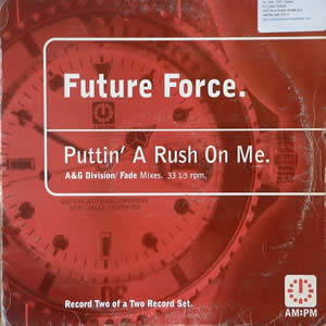 FUTURE FORCE - PUTTING A RUSH ON ME (PART 2)