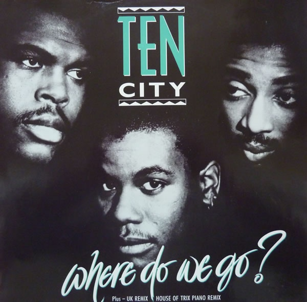 Ten City - Where Do We Go?