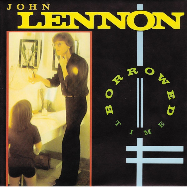John Lennon - Borrowed Time