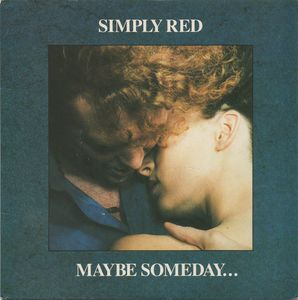Simply Red - Maybe Someday ?