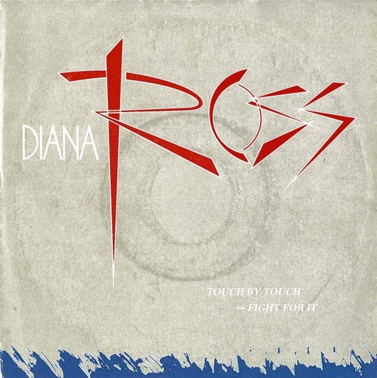 Diana Ross - Touch By Touch / Fight For It