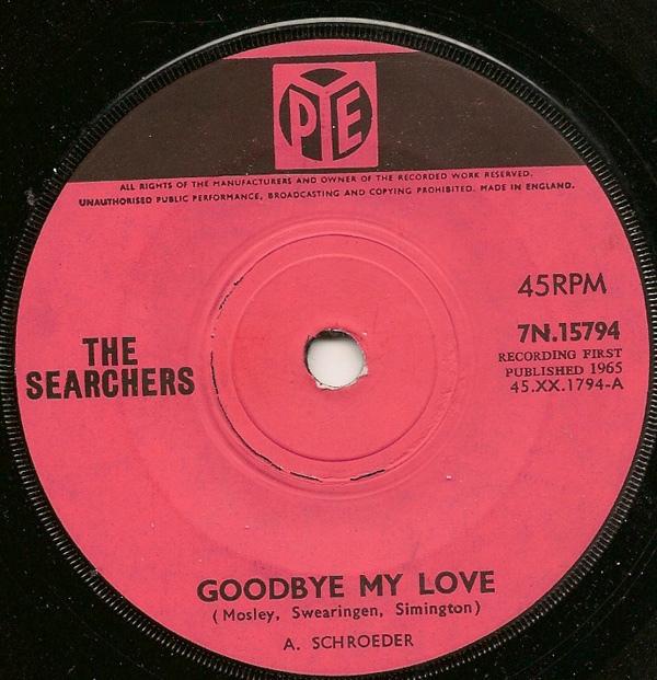 Searchers - Goodbye My Love