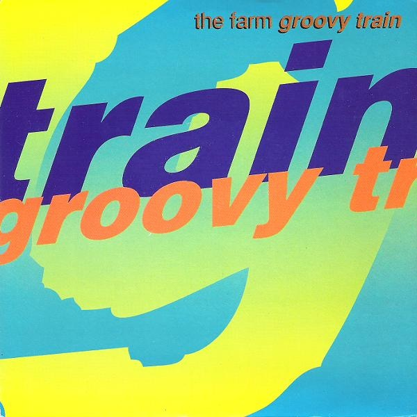 The Farm - Groovy Train