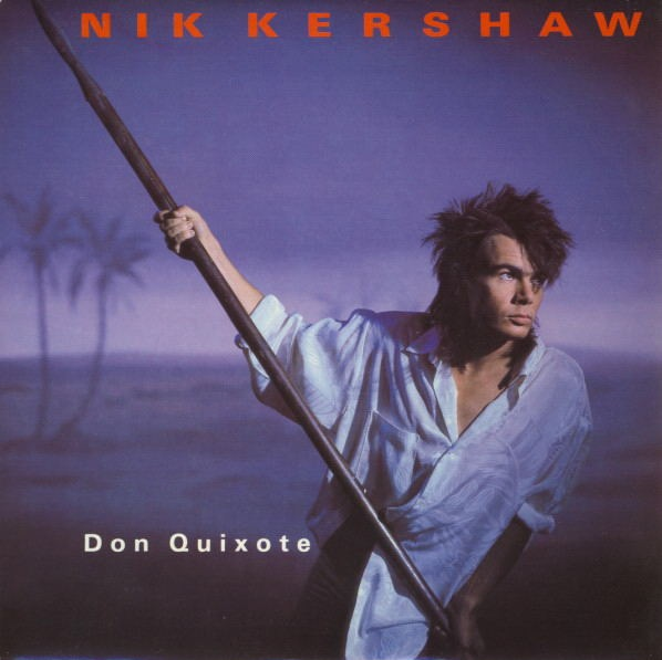 Nik Kershaw - Don Quixote