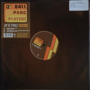 BALL PARC PLAYERZ feat N EVANS - OF R TIMEZ