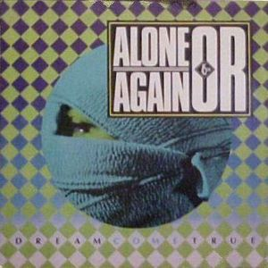 Alone Again Or - Dream Come True