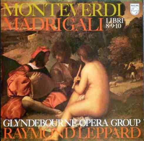 MONTEVERDI - LEPPARD GLYNDEBOURNE OPERA GROUP - Madrigali