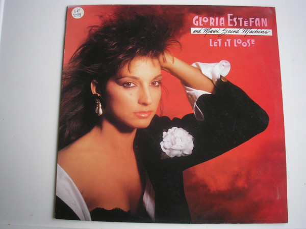 Gloria Estefan And Miami Sound Machine - Let It Loose