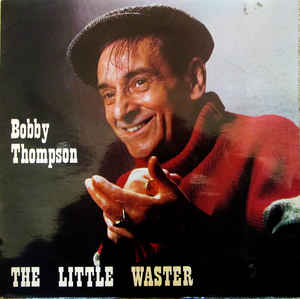 BOBBY THOMPSON - The Little Waster - LP