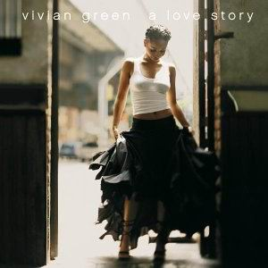 Vivian Green - A Love Story
