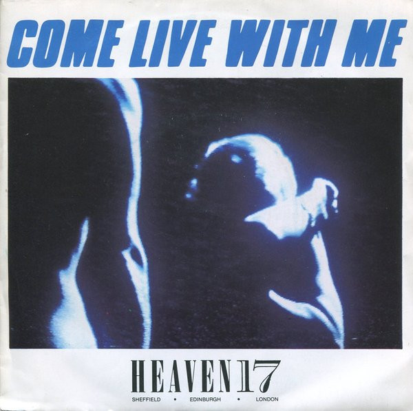 Heaven 17 - Come Live With Me