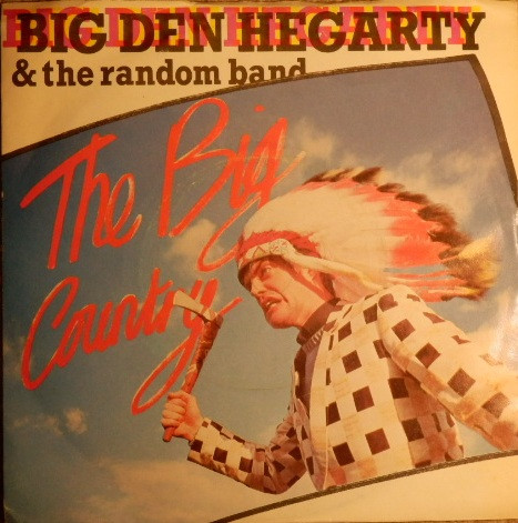 Big Den Hegarty And The Random Band - The Big Country
