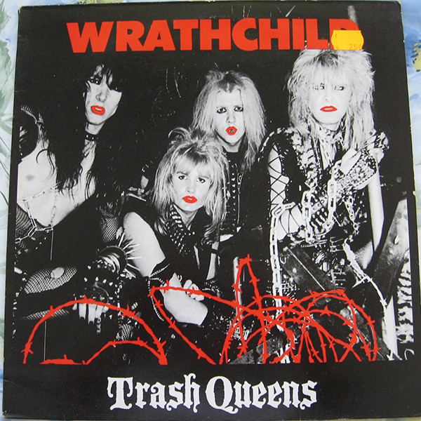 Wrathchild - Trash Queens