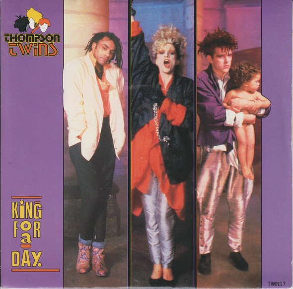 Thompson Twins -  ?King For A Day