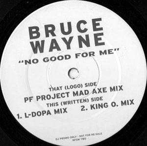 BRUCE WAYNE - NO GOOD FOR ME