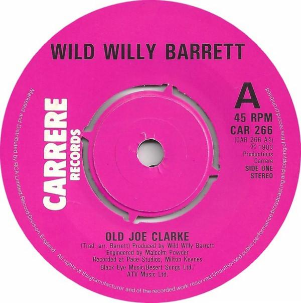 Wild Willy Barrett - Old Joe Clarke