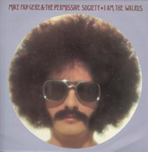 Mike Fab-Gere & The Permissive Society -  I Am The Walrus