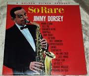 Jimmy Dorsey, His Orchestra & Chorus - So Rare