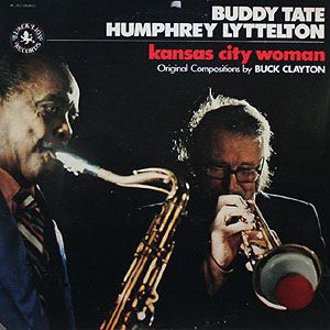 Buddy Tate / Humphrey Lyttelton -  Kansas City Woman