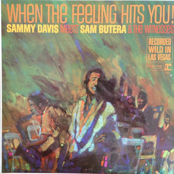 Sammy Davis Meets Sam Butera & The Witnesses - When The Feeling Hits You