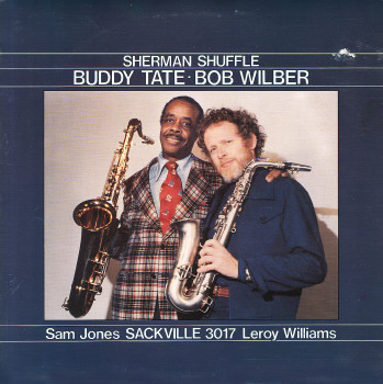 Buddy Tate -Bob Wilber -Sam Jones -Leroy Williams - Sherman Shuffle