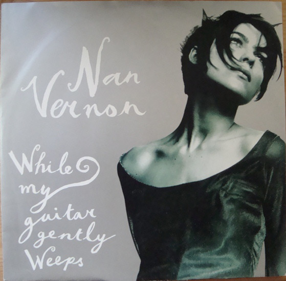 Nan Vernon - While My Guitar Gently Weeps